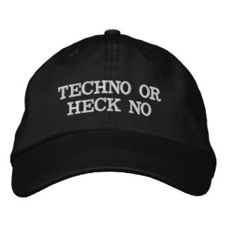 Techno or Heck No Embroidered Hat