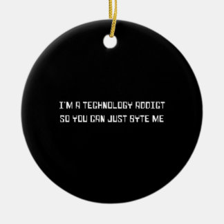 Technology Addict Ceramic Ornament