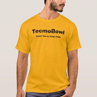 TecmoBowl, *Loser has to keep stats T-Shirt
