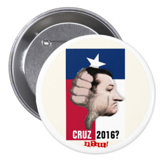 Ted Cruz 2016? 3 Inch Round Button