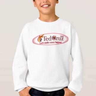 Ted Cruz 4 President - Let's Make Crazy Happen! Sweatshirt