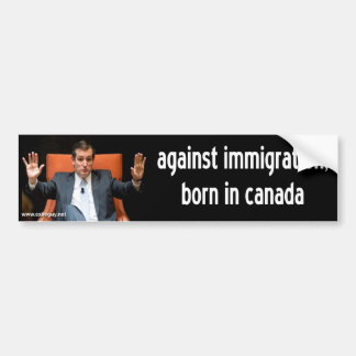 ted cruz - against immigration bumper sticker