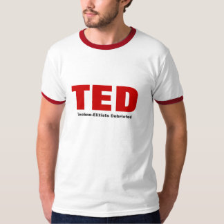 TED Techno-Elitists Debriefed T-Shirt