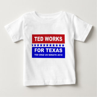 Ted works for Texas red white and blue design. Baby T-Shirt