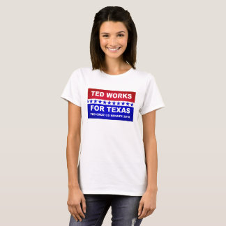 Ted works for Texas red white and blue design. T-Shirt