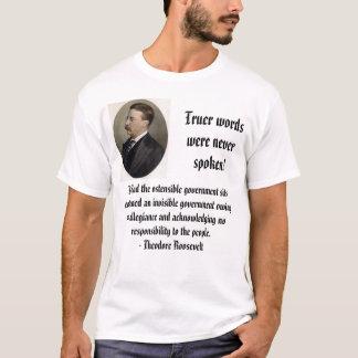 Teddy R, Truer wordswere neverspoken!, Behind t... T-Shirt