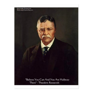 """Teddy Roosevelt """"Believe In Self"""" Quote Gifts/Tees Postcard"""