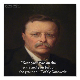 """Teddy Roosevelt """"Feet On Ground"""" Wisdom Quote Gift Poster"""