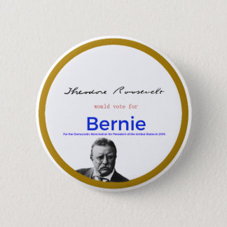 Teddy Roosevelt for Bernie Sanders 2 Inch Round Button