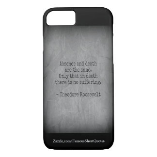 Teddy Roosevelt Quote - Absence & Death Case-Mate iPhone Case