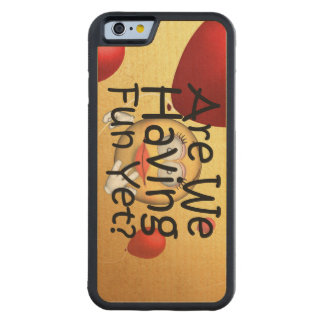 TEE Are We Having Fun Yet Carved Maple iPhone 6 Bumper Case