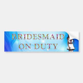 TEE Bridesmaid On Duty Bumper Sticker