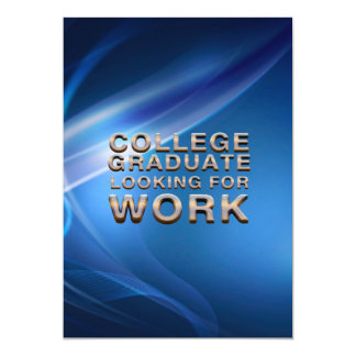 """TEE College Grad Looking for Work 5"""" X 7"""" Invitation Card"""