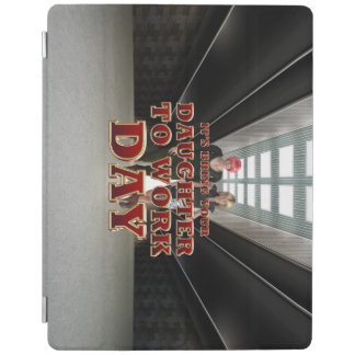 TEE Daughter to Work Day iPad Cover