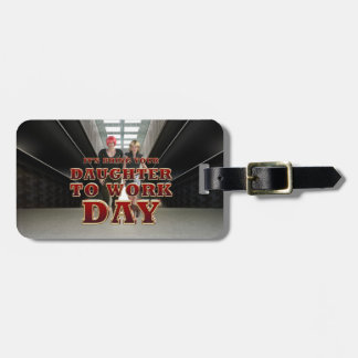 TEE Daughter to Work Day Luggage Tag