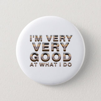 TEE Good at What I Do 2 Inch Round Button