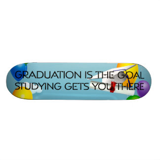 TEE Graduation is the Goal Skate Board Deck