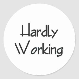 TEE Hardly Working Classic Round Sticker