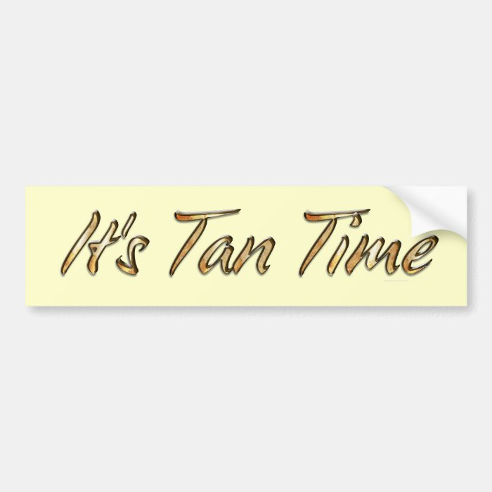 TEE It's Tan Time Bumper Sticker