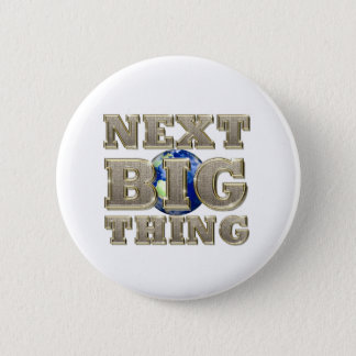 TEE Next Big Thing 2 Inch Round Button