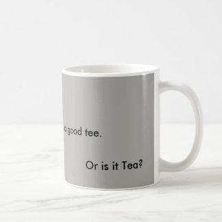 Tee or Tea Time Coffee Mug