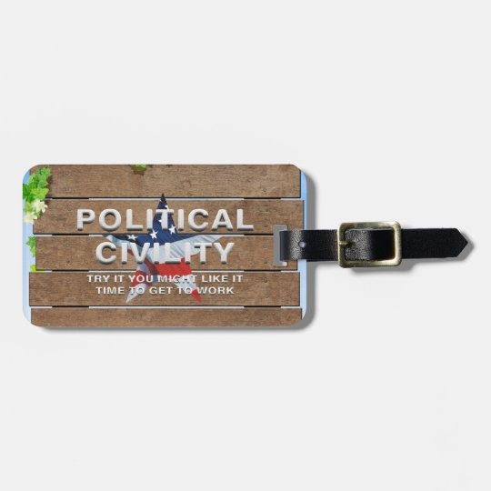 TEE Political Civility Luggage Tag