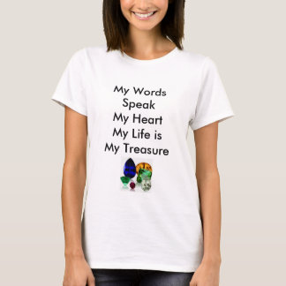 Tee Shirt embracing our our life as a treasure