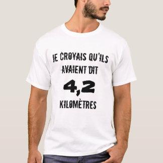 Tee-shirt Marathon: I believed 4.2 km T-Shirt
