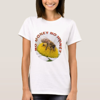 tee-shirt money honey T-Shirt