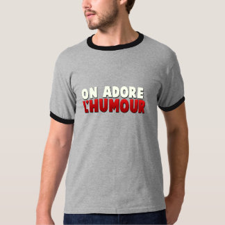 Tee-shirt One adores humour! T-Shirt