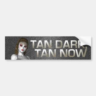 TEE Tan Dark Tan Now Bumper Sticker