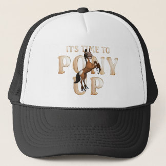 TEE Time to Pony Up Trucker Hat