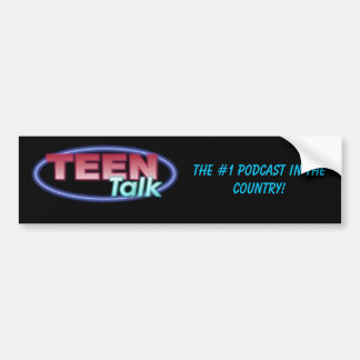 teen talk, The #1 Podcast in the country! Bumper Sticker