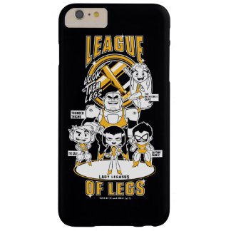 Teen Titans Go! | League of Legs Barely There iPhone 6 Plus Case
