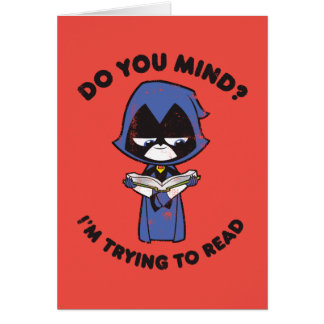 "Teen Titans Go! | Raven ""I'm Trying To Read"" Card"