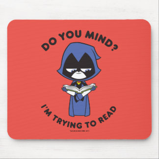 "Teen Titans Go! | Raven ""I'm Trying To Read"" Mouse Pad"