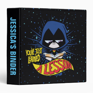 "Teen Titans Go! | Raven ""Learned A Lesson"" 3 Ring Binders"