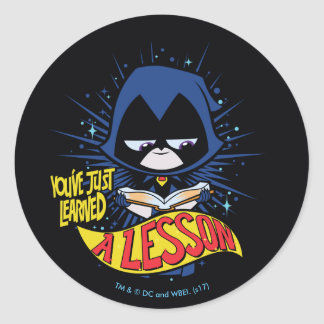 "Teen Titans Go! | Raven ""Learned A Lesson"" Classic Round Sticker"