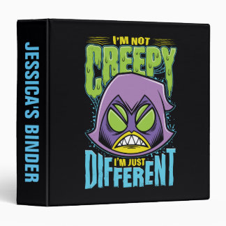 "Teen Titans Go! | Raven ""Not Creepy I'm Different"" 3 Ring Binders"
