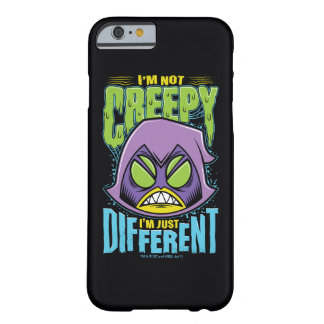 "Teen Titans Go! | Raven ""Not Creepy I'm Different"" Barely There iPhone 6 Case"