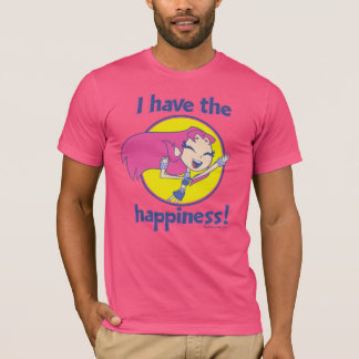 """Teen Titans Go!   Starfire """"I Have The Happiness"""" T-Shirt"""