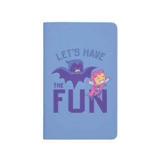 "Teen Titans Go!   Starfire & Raven ""Have The Fun"" Journal"