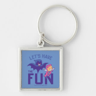 "Teen Titans Go! | Starfire & Raven ""Have The Fun"" Keychain"