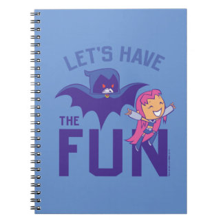 "Teen Titans Go!   Starfire & Raven ""Have The Fun"" Notebooks"