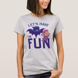 "Teen Titans Go!   Starfire & Raven ""Have The Fun"" T-Shirt"