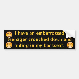 Teenage Embarrassment Bumper Sticker w/Smiley Wink