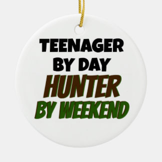 Teenager by Day Hunter by Weekend Ceramic Ornament