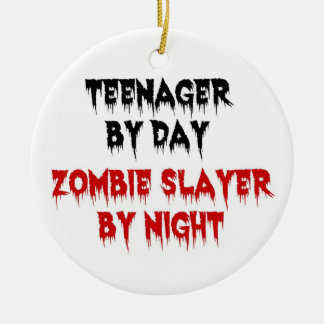 Teenager by Day Zombie Slayer by Night Ceramic Ornament
