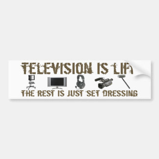 Television is Life Bumper Sticker