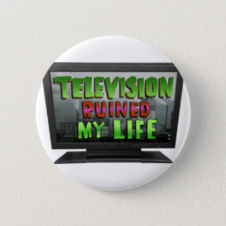 TELEVISION RUINED MY LIFE (YaWNMoWeR) 2 Inch Round Button